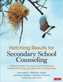 Hatching Results for Secondary School Counseling : Implementing Core Curriculum, Individual Student Planning, and Other Tier One Activities, Paperback / softback Book