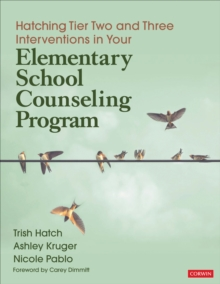 Hatching Tier Two and Three Interventions in Your Elementary School Counseling Program, Paperback / softback Book