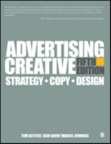 Advertising Creative - International Student Edition : Strategy, Copy, and Design, Paperback / softback Book