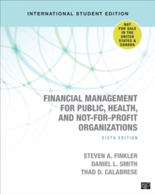 Financial Management for Public, Health, and Not-for-Profit Organizations - International Student Edition, Paperback / softback Book