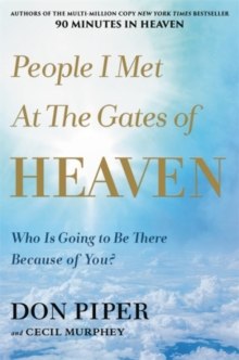 People I Met at the Gates of Heaven : Who Is Going to Be There Because of You?, Hardback Book