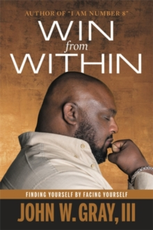 Win from Within : Finding Yourself by Facing Yourself, Paperback / softback Book