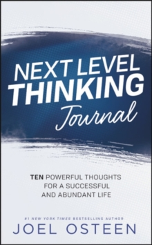 Next Level Thinking Journal : 10 Powerful Thoughts for a Successful and Abundant Life, Hardback Book