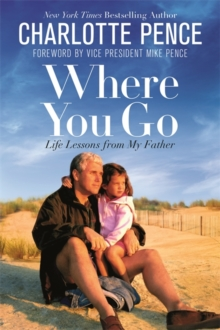 Where You Go : Life Lessons from My Father, Hardback Book