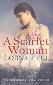 A Scarlet Woman : The Fitzgeralds of Dublin Book One, Paperback / softback Book