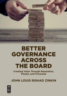 Better Governance Across the Board : Creating Value Through Reputation, People, and Processes, Paperback / softback Book