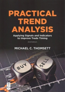 Practical Trend Analysis : Applying Signals and Indicators to Improve Trade Timing, Second Edition, Paperback / softback Book