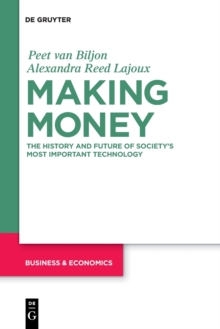 Making Money : The History and Future of Society's Most Important Technology, Paperback / softback Book