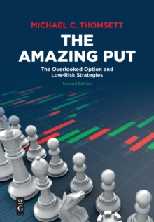 The Amazing Put : The Overlooked Option and Low-Risk Strategies, Second Edition, Paperback / softback Book