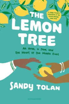 The Lemon Tree (Young Readers' Edition) : An Arab, A Jew, and the Heart of the Middle East, EPUB eBook