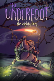 The Underfoot Vol. 1 : The Mighty Deep, Paperback / softback Book