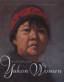Remarkable Yukon Women, Paperback Book
