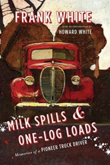 Milk Spills & One-Log Loads, Paperback Book