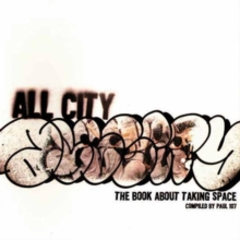 All City : The Book About Taking Space, Paperback / softback Book