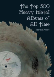 The Top 500 Heavy Metal Albums of All Times, Paperback / softback Book