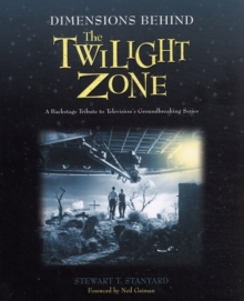 Dimensions Behind The Twilight Zone : A Backstage Tribute to Television's Groundbreaking Series, Paperback / softback Book