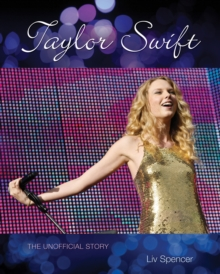 Taylor Swift : The Unofficial Story, Paperback / softback Book