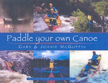 Paddle Your Own Canoe: An Illustrated Guide to the Art of Canoeing, Paperback / softback Book