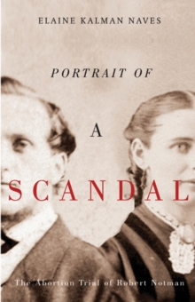 Portrait of a Scandal : The Trial of Robert Notman, Paperback / softback Book