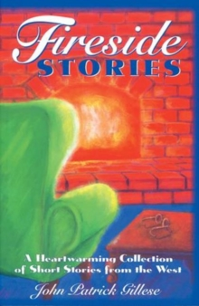 Fireside Stories : A Heartwarming Collection of Short Stories from the West, Paperback / softback Book