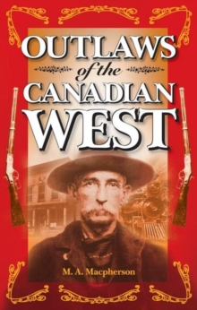 Outlaws of the Canadian West, Paperback / softback Book