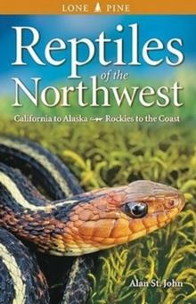 Reptiles of the Northwest : California to Alaska, Rockies to the Coast, Paperback Book