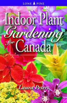 Indoor Plant Gardening for Canada, Paperback / softback Book