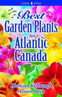 Best Garden Plants for Atlantic Canada, Paperback / softback Book