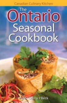 Ontario Seasonal Cookbook, The : History, Folklore & Recipes with a Twist, Paperback / softback Book