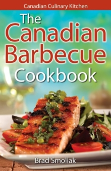 Canadian Barbecue Cookbook,The, Paperback / softback Book