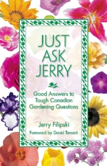 Just Ask Jerry : Good Answers to Tough Canadian Gardening Questions, Paperback / softback Book