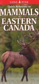 Quick Reference to Mammals of Eastern Canada, Fold-out book or chart Book