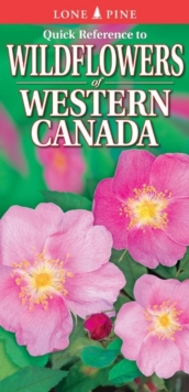 Quick Reference to Wildflowers of Western Canada, Fold-out book or chart Book