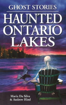 Haunted Ontario Lakes : Ghost Stories, Paperback / softback Book