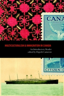 Multiculturalism and Immigration in Canada : An Introductory Reader, Paperback / softback Book