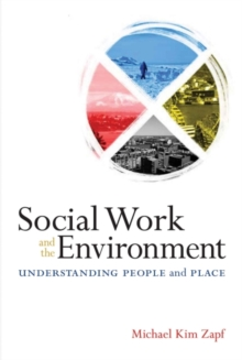 Social Work and the Environment : Understanding People and Place, Paperback / softback Book