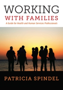 Working with Families : A Guide for Health and Human Services Professionals, Paperback / softback Book