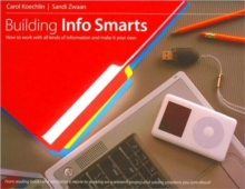 Building Info Smarts : How to Work with All Kinds of Information and Make It Your Own, Paperback Book