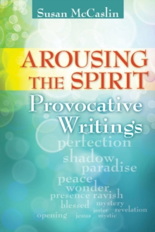 Arousing the Spirit : Provocative Writings, Paperback Book