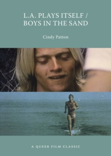 L.a. Plays Itself / Boys In The Sand : A Queer Film Classic, Paperback / softback Book
