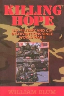 Killing Hope : US Military and CIA Interventions Since World War Two, Paperback / softback Book