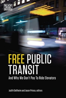 Free Public Transportation : And Why We Don't Pay to Ride Elevators, Paperback / softback Book