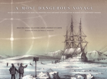 A Most Dangerous Voyage : An Exhibit of Books and Maps Documenting Four Centuries of Exploration in Search of the Northwest Passage, Paperback Book