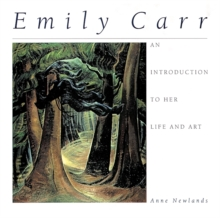 Emily Carr : An Introduction to Her Life and Art, Paperback / softback Book