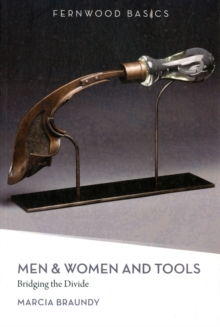 Men & Women and Tools : Bridging the Divide, Paperback Book