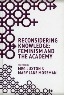 Reconsidering Knowledge : Feminism and the Academy, Paperback Book
