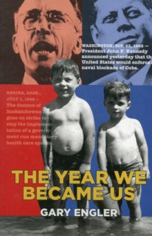 The Year We Became Us : A Novel About the Saskatchewan Doctors Strike, Paperback / softback Book