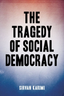 The Tragedy of Social Democracy, Paperback Book