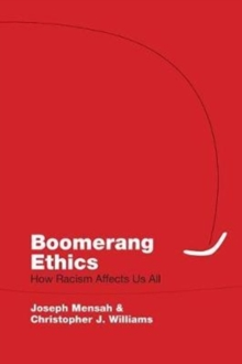 Boomerang Ethics : How Racism Affects Us All, Paperback Book