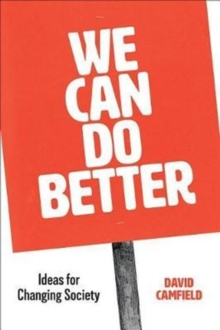 We Can Do Better : Ideas for Changing Society, Paperback / softback Book